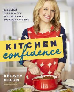 Kelsey Nixon - Kitchen Confidence